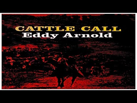 Eddy Arnold Cattle Call 1955 High Quality Sound Youtube
