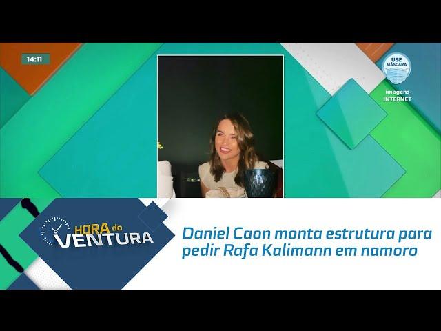 Daniel Caon monta mega estrutura para pedir Rafa Kalimann em namoro