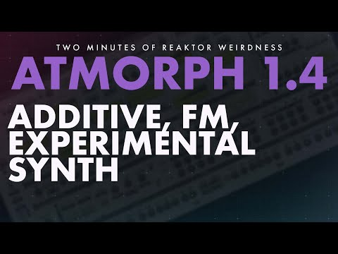 TMORW: ATMORPH 1.4 - Additive And  FM Synthesis, Experimental Reaktor Synth