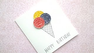 DIY Birthday Card - Ice Cream Card - Ice Cream Cone Quilling card.