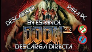 DESCARGAR DOOM 3 PARA PC EN ESPAÑOL FULL PORTABLE