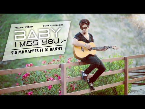 BABY I MISS YOU  (FULL VIDEO) | SID MR  RAPPER FEAT  DJ DANNY | STUDIO87