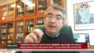 Türkiye Varlık Fonu'nun Sebebi, İşleyişi ve Amacı: Konuk : Prof. Yalçın Karatepe