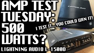 Amp Test Tuesday: Lightning Audio L-1500D Rated 500 watts - Giveaway Details inside!