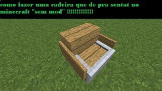 como fazer uma cadeira no minecraft que de pra sentar sem mod !!!! Minecraft