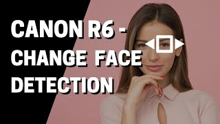 Canon R6 How to Switch between…