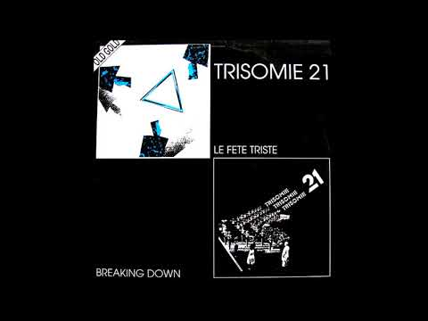 Trisomie 21 – La Fête Triste 1984