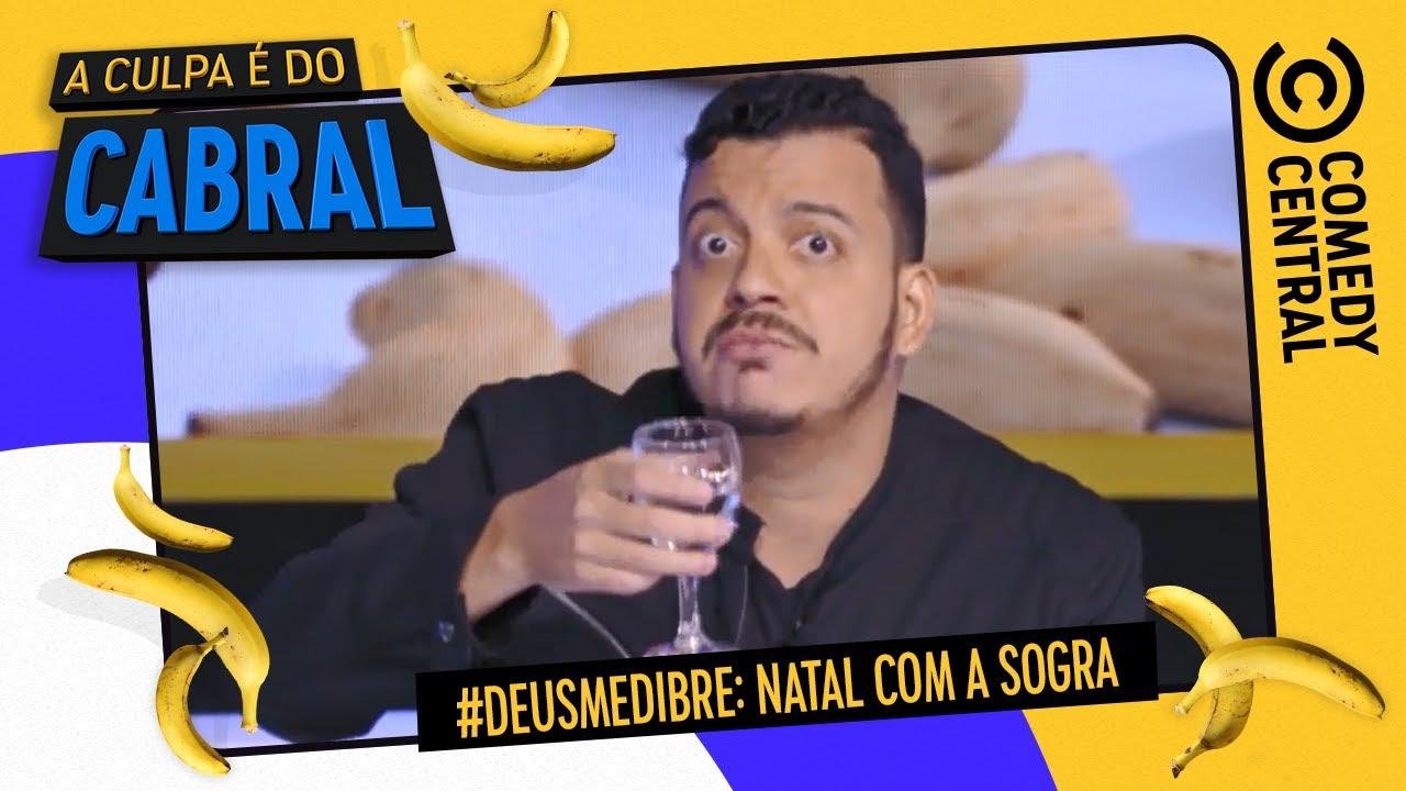Download #DeusMeDibre: natal com a sogra   A Culpa É Do Cabral no Comedy Central
