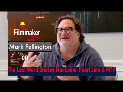 Mark Pellington On The Last Word, Shirley MacLaine, Pearl Jam & MTV