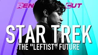 "Star Trek - The ""Leftist"" Future 