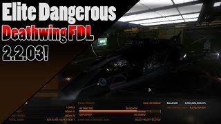Elite Dangerous - 2.2.03 - the Deathwing Fer-de-Lance!