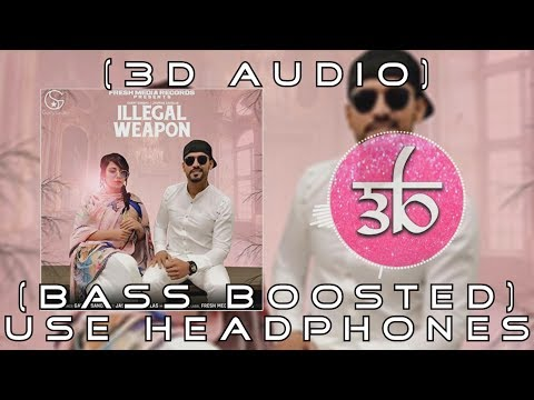 3D Audio | ILLEGAL WEAPON | Bass Boosted | Jasmine Sandlas | Garry Sandhu | Virtual 3d Audio | HQ