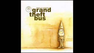 Grand theft bus - Don't treat me like that
