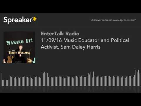 11/09/16 Music Educator and Political Activist, Sam Daley Harris