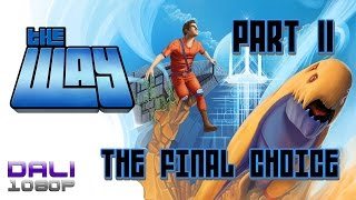 The Way Part 11 The Final Choice PC Gameplay 1080p