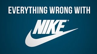 Everything Wrong With Nike in 5 Minutes or Less