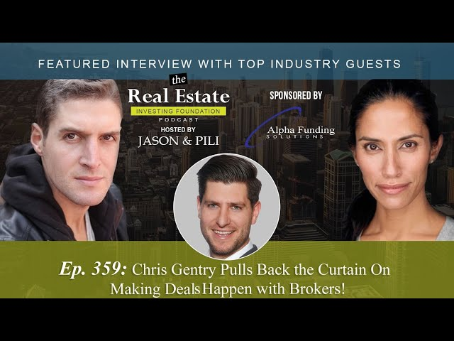Ep. 359: Chris Gentry Pulls Back the Curtain On Making Deals Happen with Brokers!