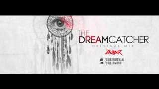 Buller - The Dreamcatcher (Original Mix)