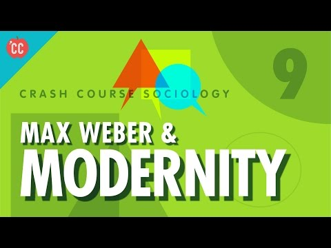 Max Weber & Modernity: Crash Course Sociology #9