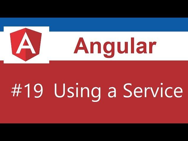 Angular 8 Tutorial - 19 - Using a Service