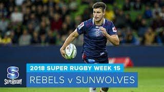HIGHLIGHTS: 2018 Super Rugby Week 15: Rebels v Sunwolves