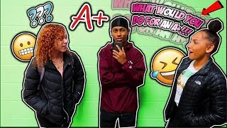 WHAT WOULD YOU DO FOR AN A...*High School Edition* 😯📚 | Public Interview