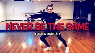 """NEVER BE THE SAME"" - Camila Cabello 