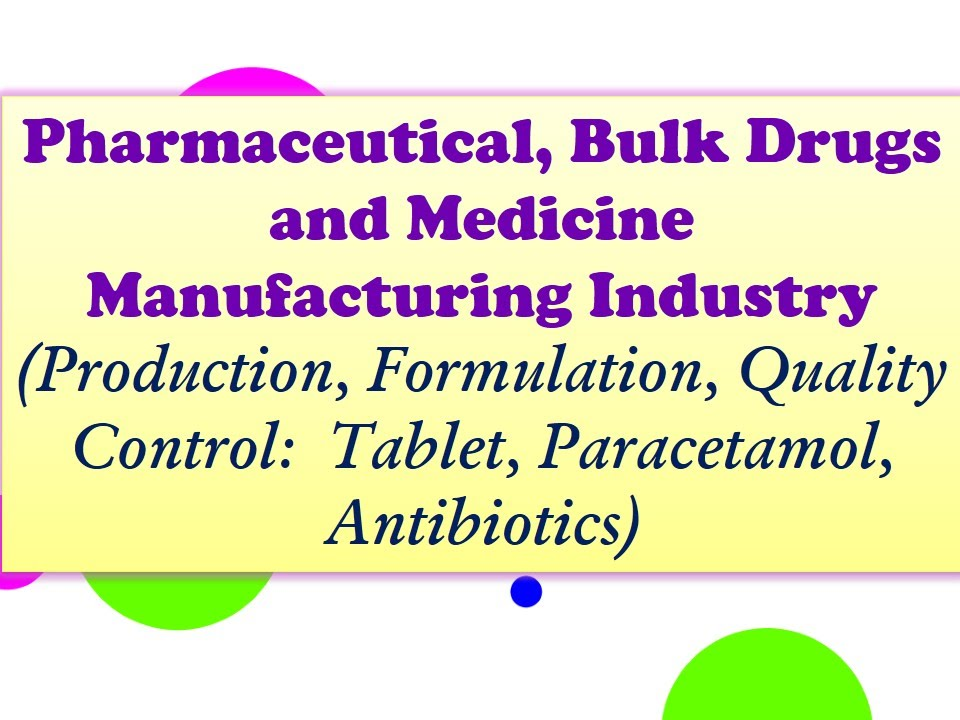 Manufacturing of Pharmaceutical Bulk Drugs and Medicine