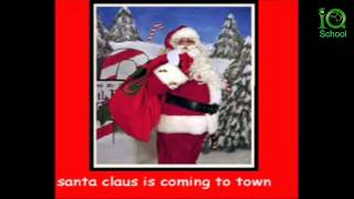 [MẦM NON QUỐC TẾ IQ] Santa Claus Is Coming To Town