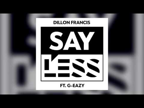 Dillon Francis–Say Less (feat. G-Eazy)
