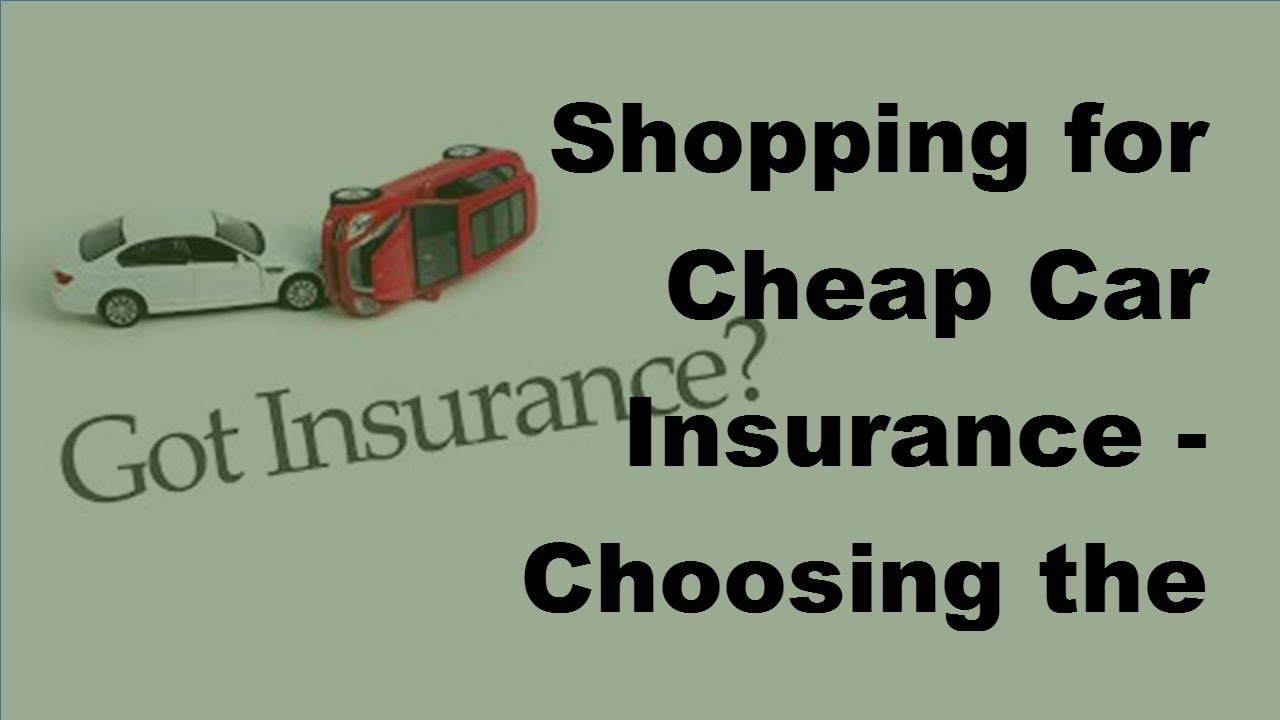 Shopping for Cheap Car Insurance   Choosing the Best Value ...