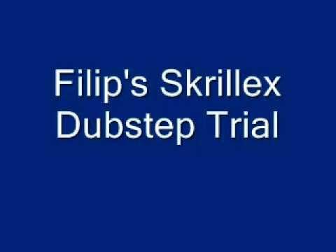 Filip's Skrillex Trial