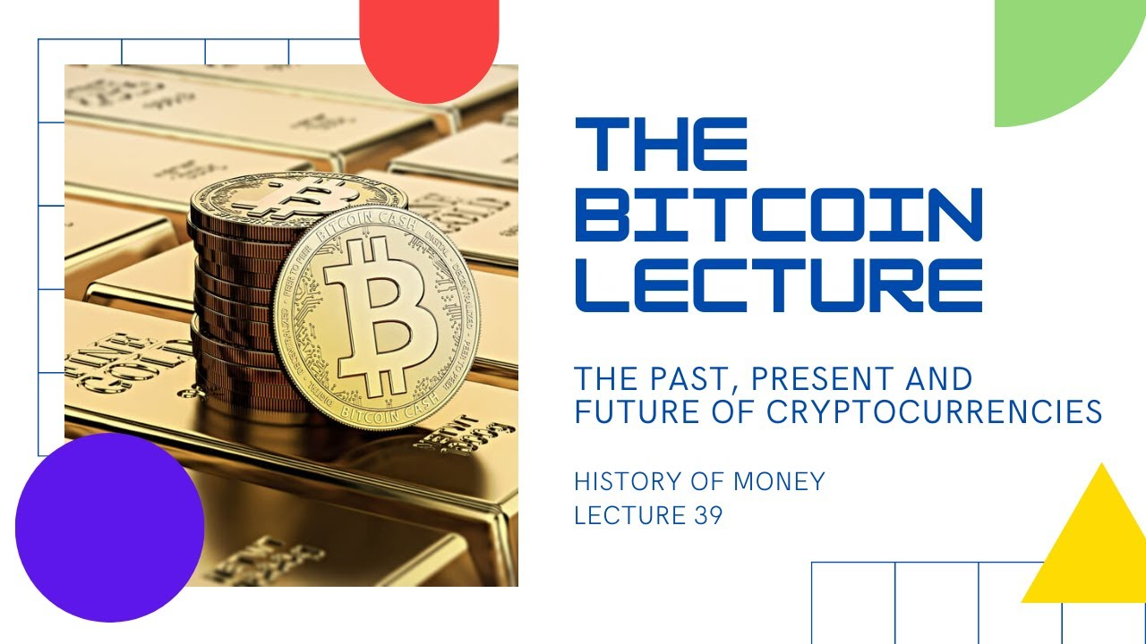 The Bitcoin Lecture
