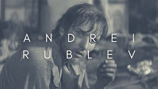 The Beauty Of Andrei Rublev (Андрей Рублёв)