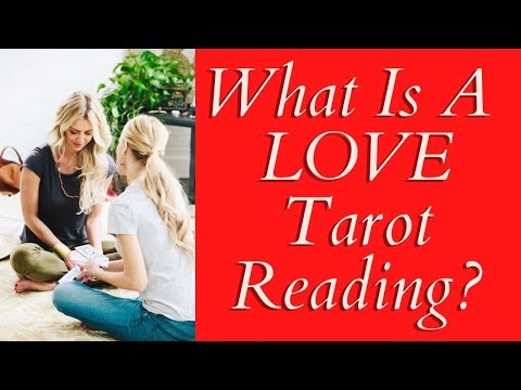 What Is A Love Tarot Reading? ❤  So How Does It All Work?