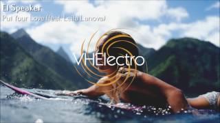 El Speaker - Put Your Love (feat. Leila Lanova)