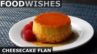 Cheesecake Flan - Food Wishes
