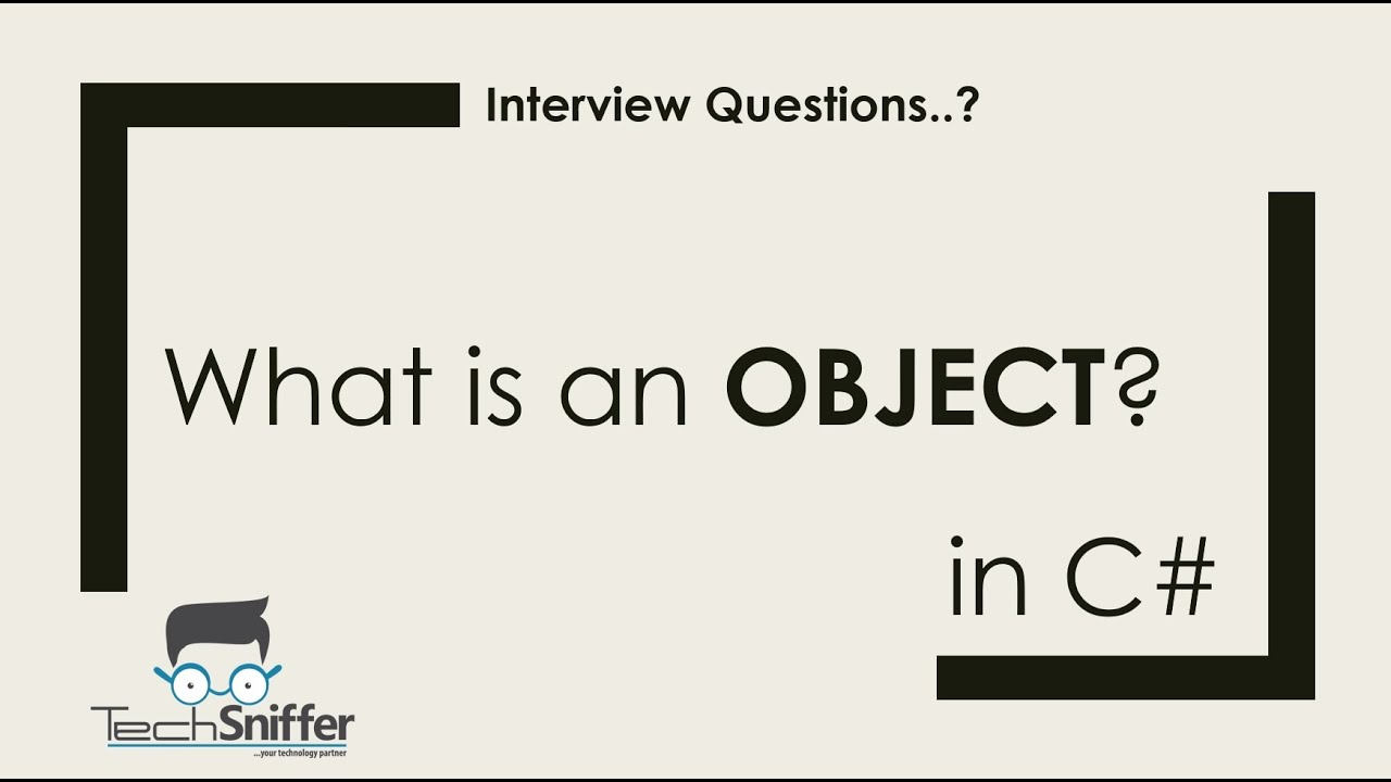 interview questions what is an object in c explained using interview questions what is an object in c explained using code