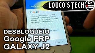 Desbloqueio, remover conta Google (FRP) Samsung J2 (Sem computador)   Louco's Tech