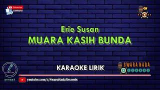 Muara Kasih Bunda - Karaoke | Erie Suzan
