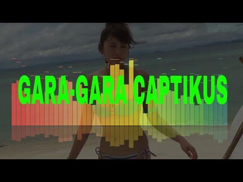 GARA GARA CAPTIKUS | LAGU DAERAH
