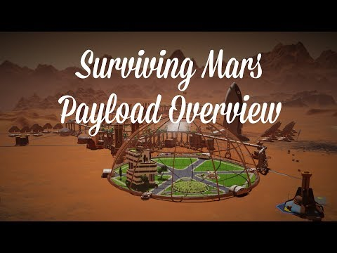 Surviving Mars First Payload Overview |