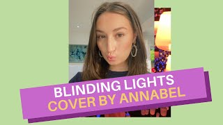 'BLINDING LIGHTS' from After Hours - The Weeknd (Cover by Annabel)