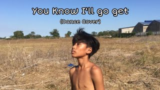 You know i'll go get (Dance Cover) | Junya