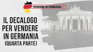 Il Decalogo Per Vendere In Germania - Parte Quarta