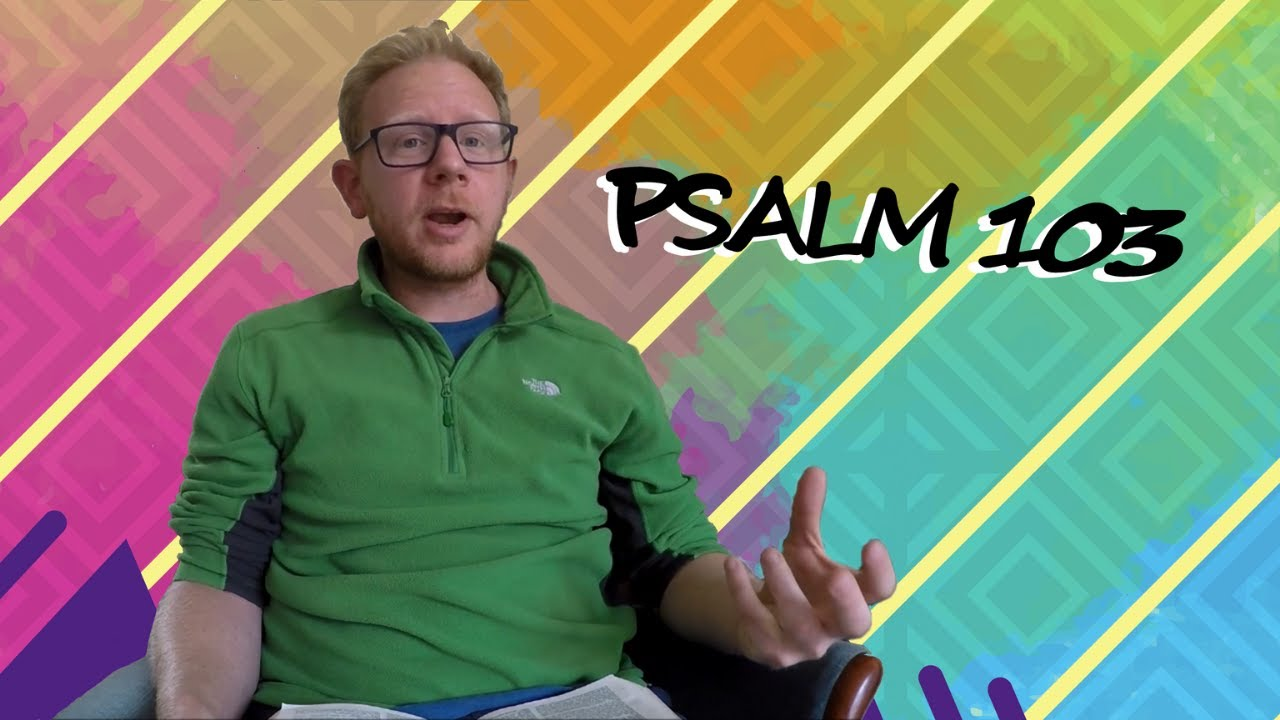 GCA Youth - Psalm 103 with Mark