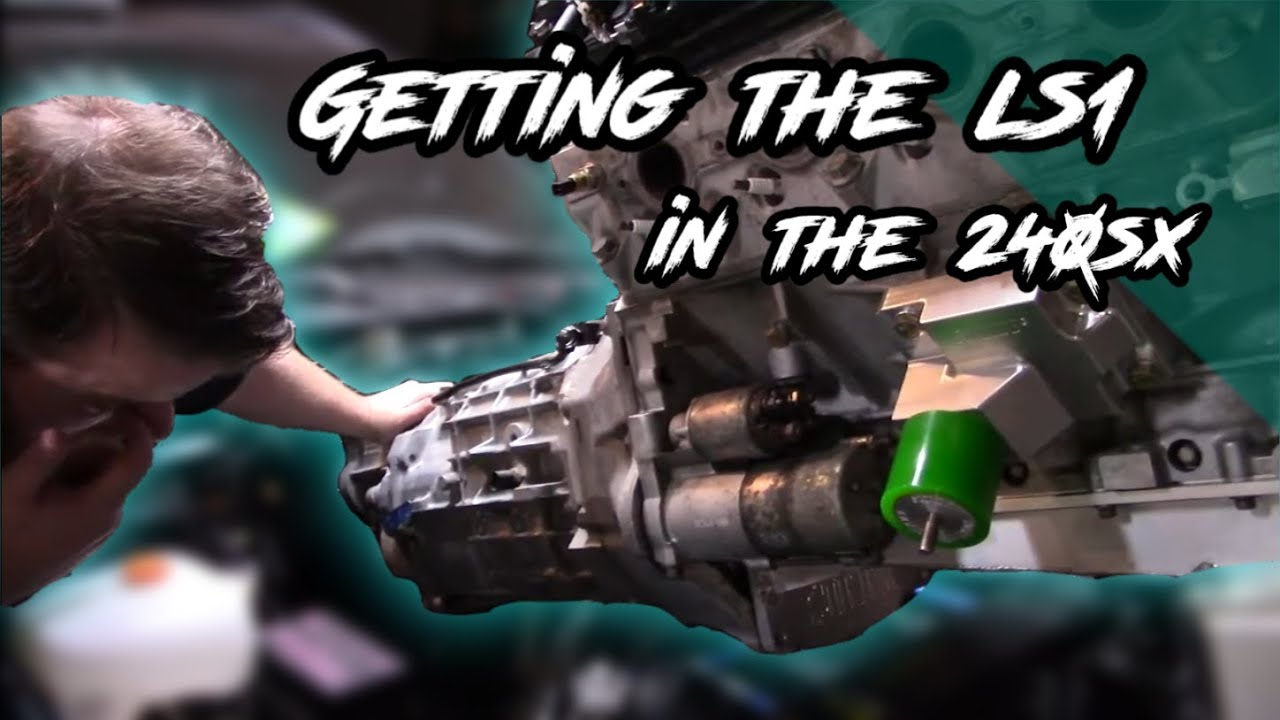 Getting the LS1 in the 240! - 240sx LS Swap