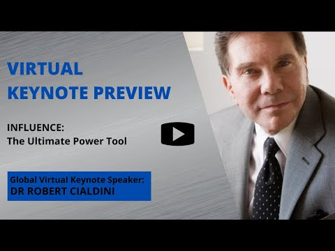 Cialdini Virtual Keynote Preview: Influence The Ultimate Power Tool