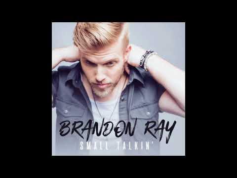 Brandon Ray — Small Talkin'