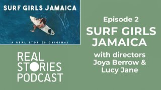 Real Stories Podcast Ep 2 w/ directors Joya Berrow and Lucy Jane